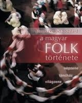 Jávorszky Béla Szilárd megírta a magyar folk történetét
