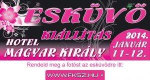 Esküvői kiállítás 2014. január 11-12. – Székesfehérvár, Magyar Király Szálló